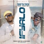 Drifta Trek ft. Chef 187 – Ifyalo (Prod. By Jazzy Boy & Cassy Beats)