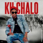 Jae Cash ft. Ray Dee – Ku Chalo