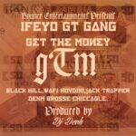 Ifeyo GT Gang – Get The Money