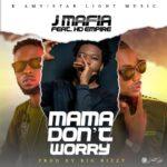 J Mafia ft. HD Empire – Mama Don't Worry (Prod. By Big Bizzy)