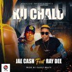 Jae Cash ft. Ray Dee – Ku Chalo