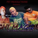 KB ft. General Kanene & PST – Chi Maggie