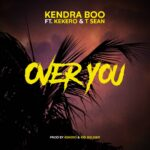 Kendra Boo ft. Kekero & T-Sean – Over You