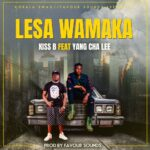 Kiss B Sai Baba ft. Yang Cha Lee – Lesa Wamaka