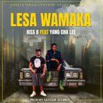 Kiss B Sai Baba ft. Yang Cha Lee – Lesa Wamaka