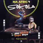 Ma Africa ft. Dope Boyz – Sokola