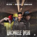 Mr Stash ft. Chanda Na Kay & Bobby East – Ukonkele Inshi