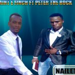 Saint E Finch ft. Peter The Rock – Naileta