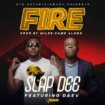Slap Dee ft. Daev – Fire