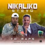 Stevo ft. Yo Maps – Nikaliko