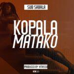 Sub Sabala – Kopala Matako (Prod. By Vitaso)