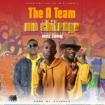 The A-Team ft. Nez Long – Mu Chitenge