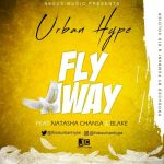 Urban Hype ft. Natasha Chansa & Blake – Fly Away