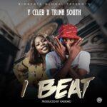 Y Celeb ft. Trina South – I Beat