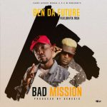 Ben Da Future ft. Drifta Trek – Bad Mission