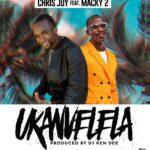 Chris Joy ft. Macky 2 – Ukanvelela