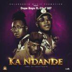 Dope Boys ft. Chef 187 – Ka Ndande