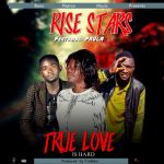 Rise Stars ft. Paula – True Love Is Hard