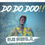 Sub Sabala – Do Do Do !!