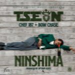 T-Sean ft. Chef 187 & Bow Chase – Ninshima