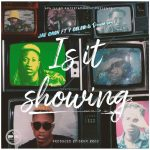 Jae Cash ft. Y Celeb & Drum Broz – Is It Showing