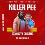 Killer P ft. Kapasule – Uzanisiya Chisomo
