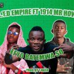 L.T.D Empire ft. 1914 Mr. How – Bwetete Bwi
