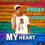 Proxy ft. Yung Trevor – My Heart