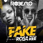 Roberto ft. Rosa Ree – Fake