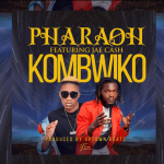 Pharoah ft. Jae Cash – Kombwiko
