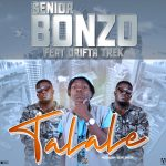 Senior Bonzo ft. Drifta Trek – Talale (Prod. By Silentt Erazer)