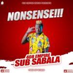 Sub Sabala – Nonsense !!!