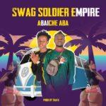 Swag Soldier Empire – Abaiche Aba