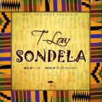 T-Low – Sondela (Prod. By Sir Lex & Ronny)