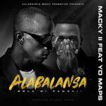Macky2 ft. Yo Maps – Alabalansa