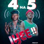 4 Na 5 – Iyee (Prod. By Yhang Celeb)
