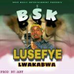 Bsk –  Lusefye Lwakabwa (Prod. By ABY)