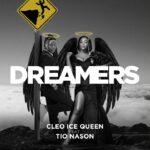 Cleo Ice Queen ft. Tio Nason – Dreamers