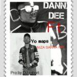 Danny Dee ft. Yo Maps – Niza Sanka Iwe