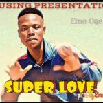 Ema Oge – Super Love