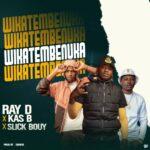 Ray D x Kas B x Slick Bwoy – Wikatembenuka