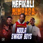 Ndola Swaga Boys – Nefikali Nimpapa