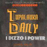 I Dizzo I Power – Tupalauka Daily
