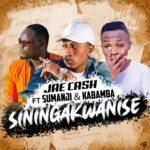 Jae Cash ft. Kabamba & Sumanji – Siningakwanise