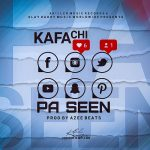 Kafachi – Pa Seen (Throws Shots On Drifta Trek & Bizzo Bazegede)