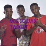 M.G Squad – Target (Prod. By Sonic & Rain)