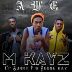 M Kayz ft. Sunny P & Soune Kay – Awe (Prod. By Wise Bwoy)