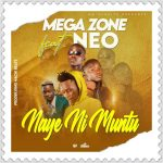 Mega Zone ft. Neo – Naye Ni Muntu (Prod. By King Nachi Beats)