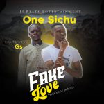 One Sichu ft. Gs – Fake Love (Prod. By JR Beats)