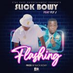 Slick Bowy ft. Fly Jay – Flashing (Prod. By Slick Bowy)